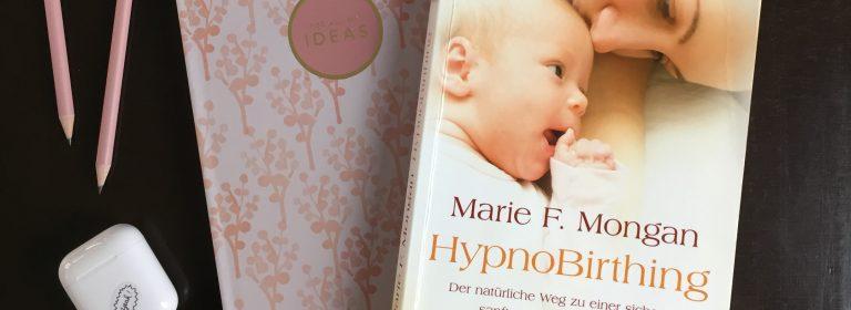 Hypnobirthing – (wie) funktioniert das eigentlich? Ein Gastbeitrag.